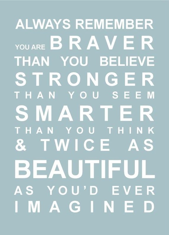 You Are Braver Than You Believe via Pinterest