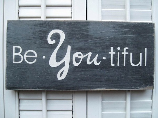 Be You Tiful sign, via Pinterest